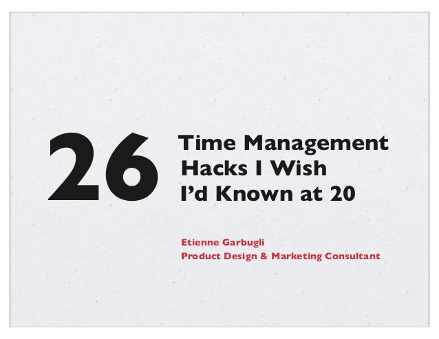 26 Time Management Hacks - A Useful Info