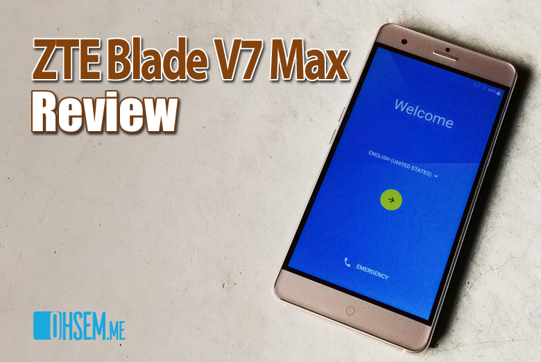 ZTE Blade V7 Max Review - All Maxed Up