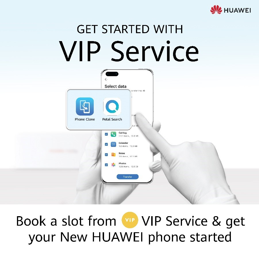 Start Your Experience With Your New HUAWEI Device With The Best VIP Treatment