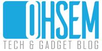 Ohsem Tech & Gadget Blog