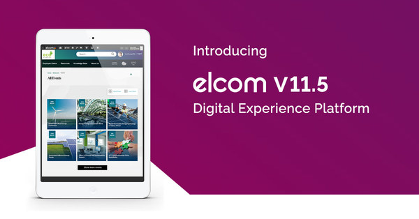 Elcom Launches Version 11.5 of Their Leading Digital Experience Platform