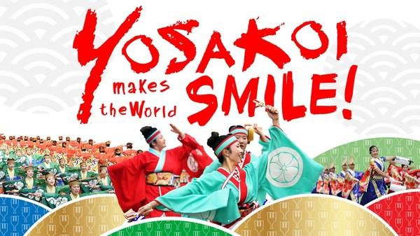 YOSAKOI MAKES THE WORLD SMILE!
