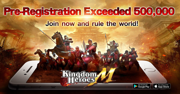 Kingdom Heroes M pre-register exceeds 500,000, officially launched on 4/15