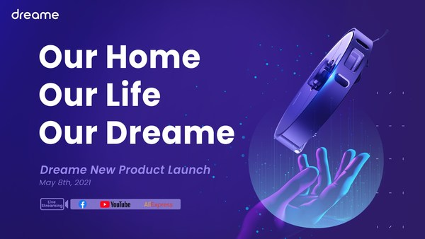 Dreame to Live Stream the Launch of Smart Home Cleaning Appliances on May 8